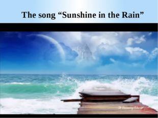 "The song ""Sunshine in the Rain"""