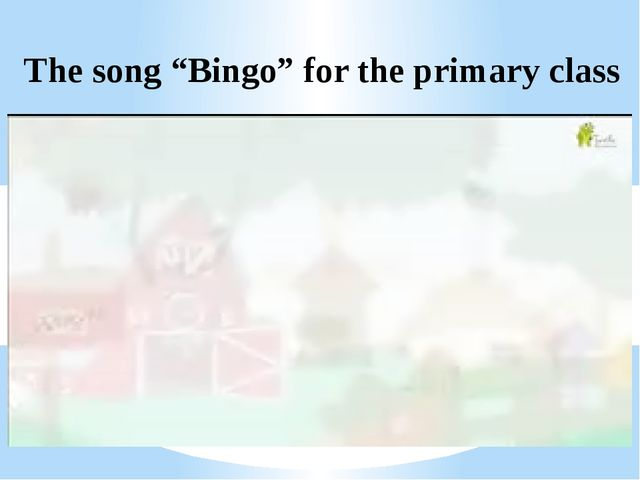 """The song """"Bingo"""" for the primary class"""
