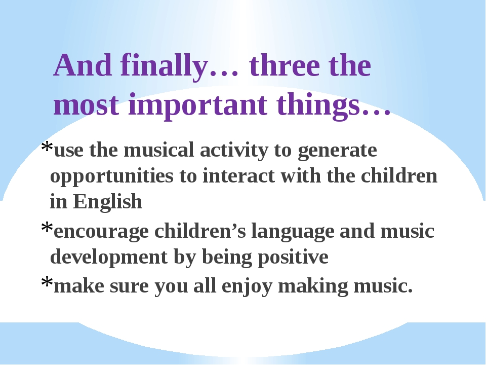 And finally… three the most important things… use the musical activity to gen...