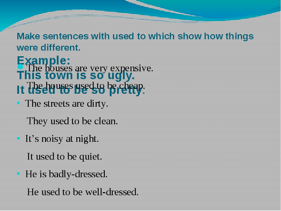 Make sentences with used to which show how things were different. Example: Th...