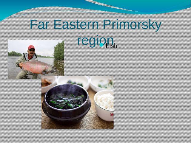 Far Eastern Primorsky region Fish