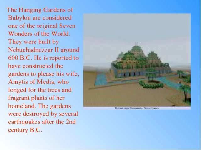 The Hanging Gardens of Babylon are considered one of the original Seven Wond...