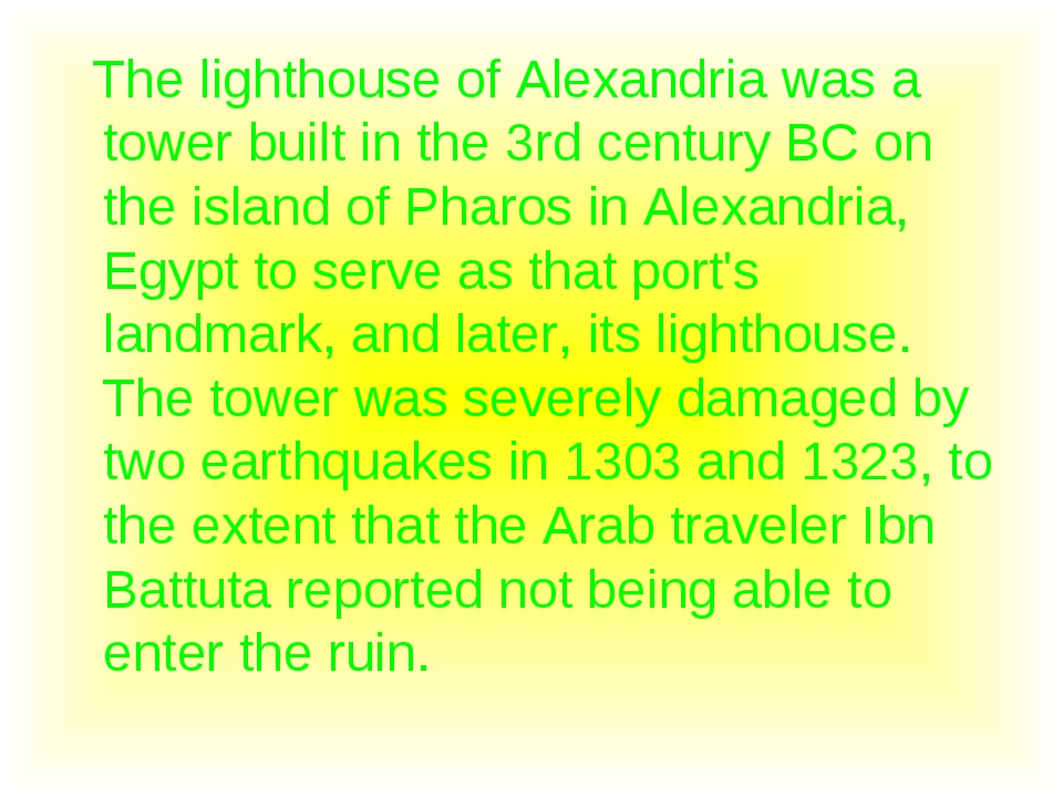 The lighthouse of Alexandria was a tower built in the 3rd century BC on the...