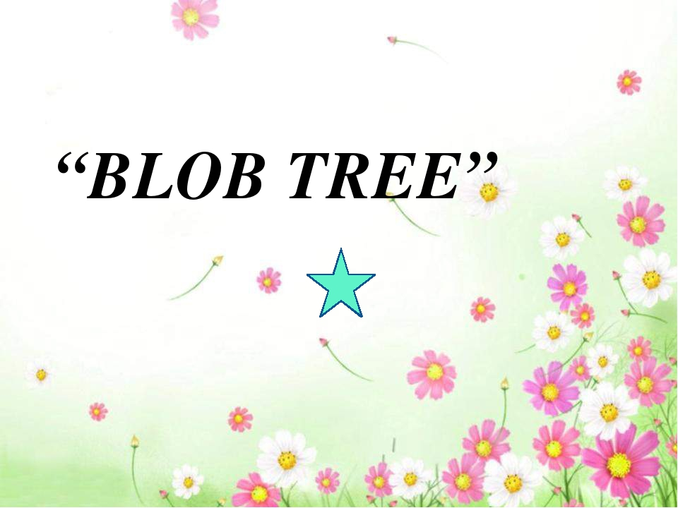 """BLOB TREE"""