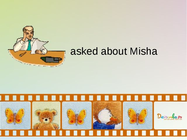 asked about Misha
