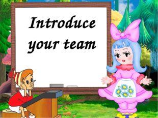 Introduce your team