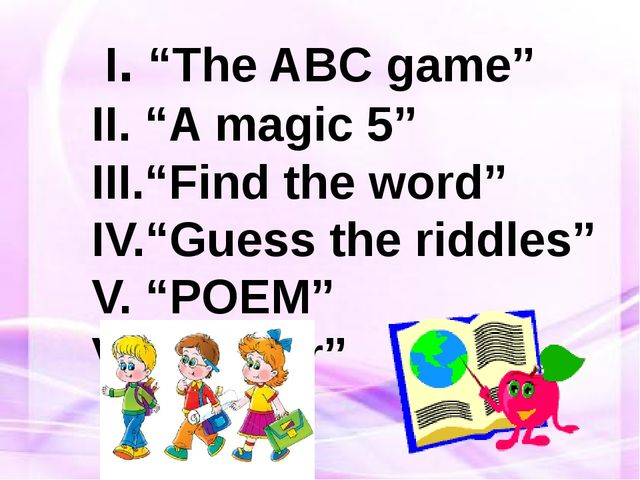 """I. """"The ABC game"""" II. """"A magic 5"""" III.""""Find the word"""" IV.""""Guess the riddles""""..."""