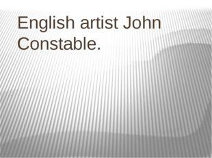 English artist John Constable. .
