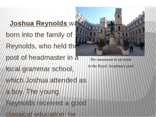 Joshua Reynolds was born into the family of Reynolds, who held the post of h