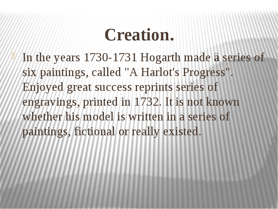 Creation. In the years 1730-1731 Hogarth made ​​a series of six paintings, ca...