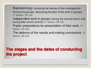 The stages and the dates of conducting the project Brainstorming ( choosing t