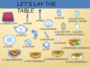 LET'S LAY THE TABLE a TABLECLOTH a PLATE a SAUCER a CUP a TEASPOON a CHEESE