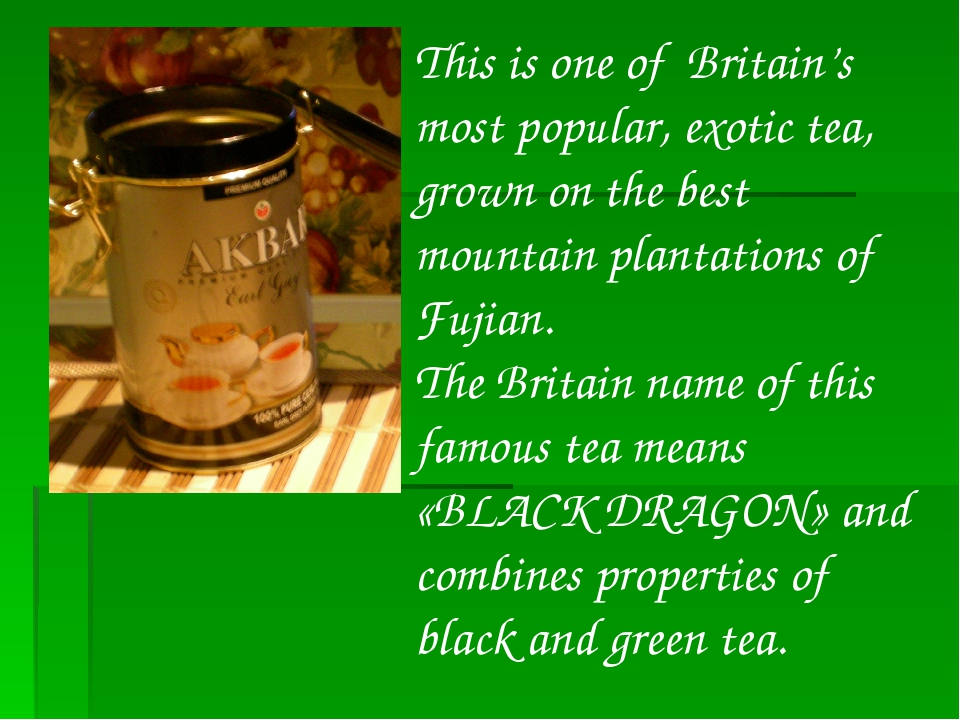 This is one of Britain's most popular, exotic tea, grown on the best mountain...