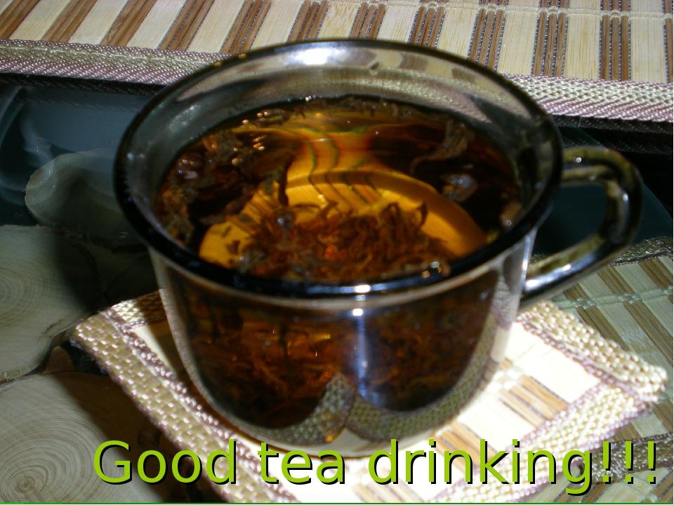 Good tea drinking!!!