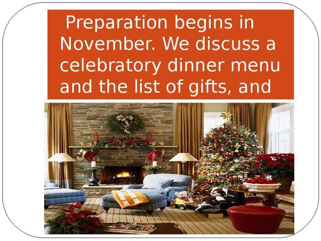 Preparation begins in November. We discuss a celebratory dinner menu and the...