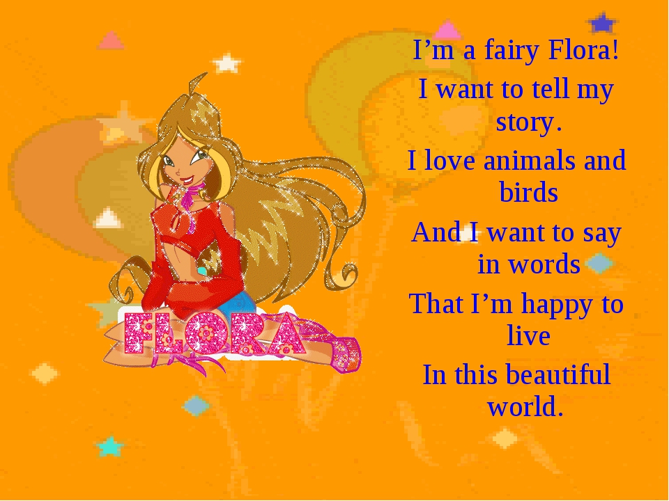 I'm a fairy Flora! I want to tell my story. I love animals and birds And I wa...