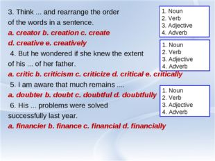 3. Think ... and rearrange the order of the words in a sentence. a. creator b
