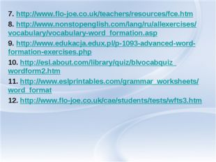 7. http://www.flo-joe.co.uk/teachers/resources/fce.htm 8. http://www.nonstope
