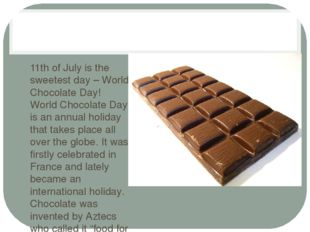 11th of July is the sweetest day – World Chocolate Day! World Chocolate Day