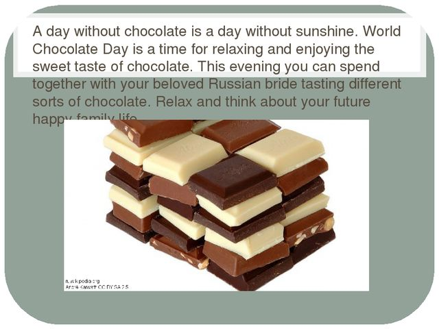 A day without chocolate is a day without sunshine. World Chocolate Day is a t...