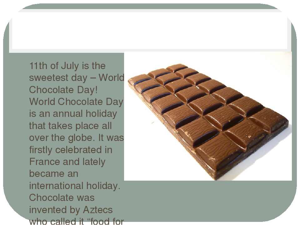 11th of July is the sweetest day – World Chocolate Day! World Chocolate Day...