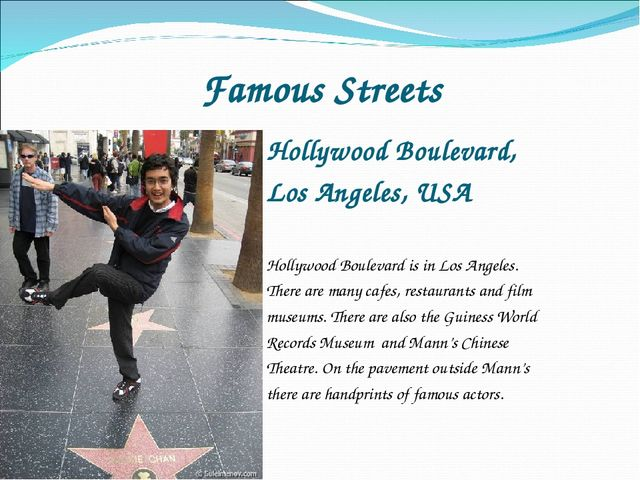 Famous Streets Hollywood Boulevard, Los Angeles, USA Hollywood Boulevard is i...