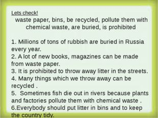 Lets check! waste paper, bins, be recycled, pollute them with chemical waste