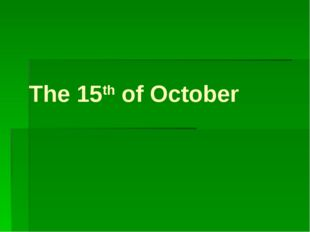 The 15th of October