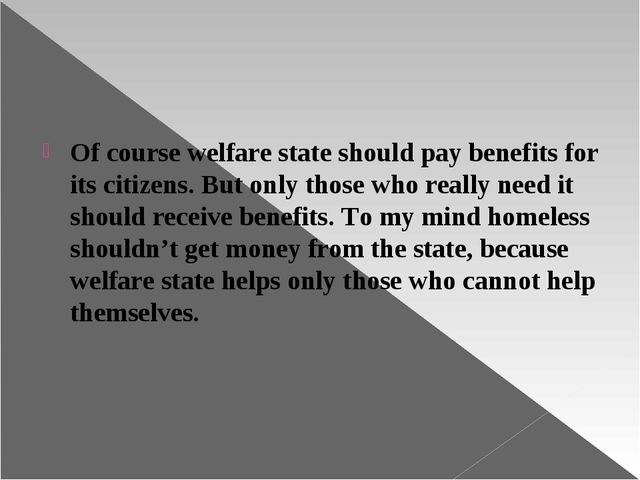 Of course welfare state should pay benefits for its citizens. But only those...