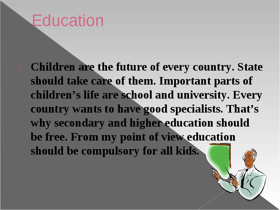 Education Children are the future of every country. State should take care of...