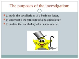 The purposes of the investigation: to study the peculiarities of a business l