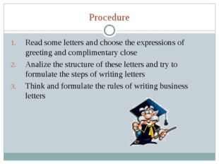 Procedure Read some letters and choose the expressions of greeting and compli