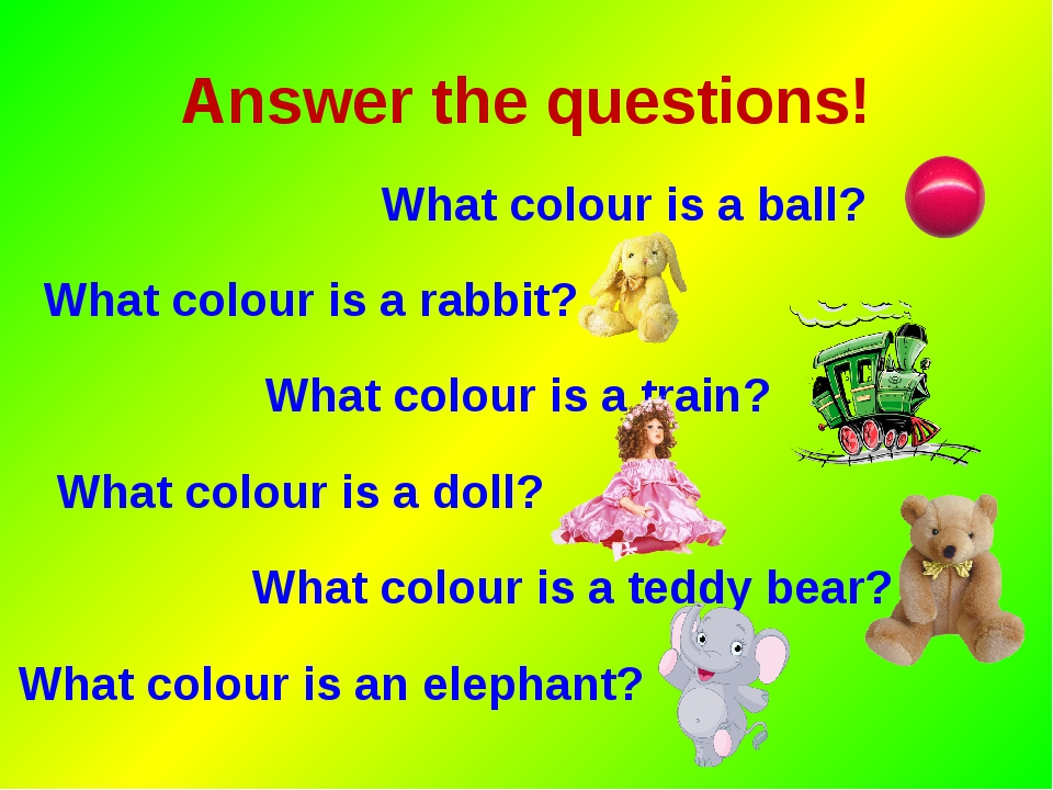 Answer the questions! What colour is a ball? What colour is a rabbit? What co...