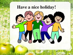Have a nice holiday!
