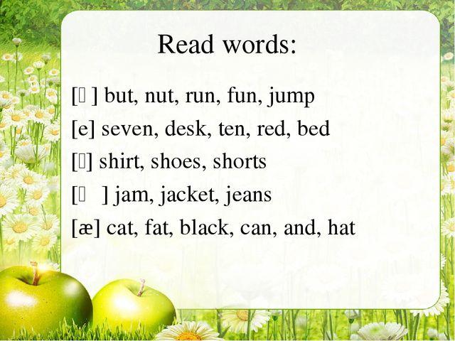 Read words: [ʌ] but, nut, run, fun, jump [e] seven, desk, ten, red, bed [ʃ] s...