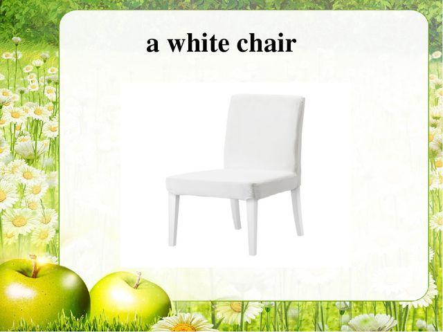a white chair