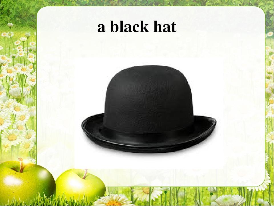 a black hat