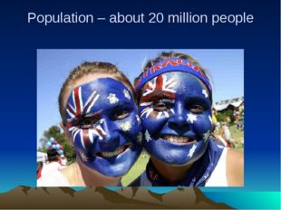 Population – about 20 million people