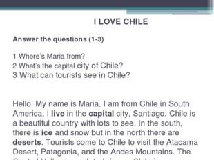 I LOVE CHILE Answer the questions (1-3) 1 Where's Maria from? 2 What's the c
