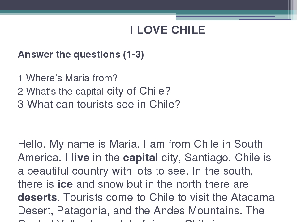 I LOVE CHILE Answer the questions (1-3) 1 Where's Maria from? 2 What's the c...