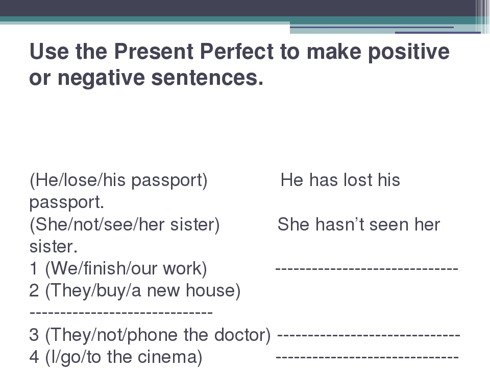 Use the Present Perfect to make positive or negative sentences. (He/lose/his...