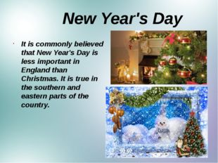 New Year's Day It is commonly believed that New Year's Day is less important