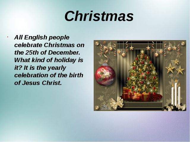 Christmas All English people celebrate Christmas on the 25th of December. Wh...