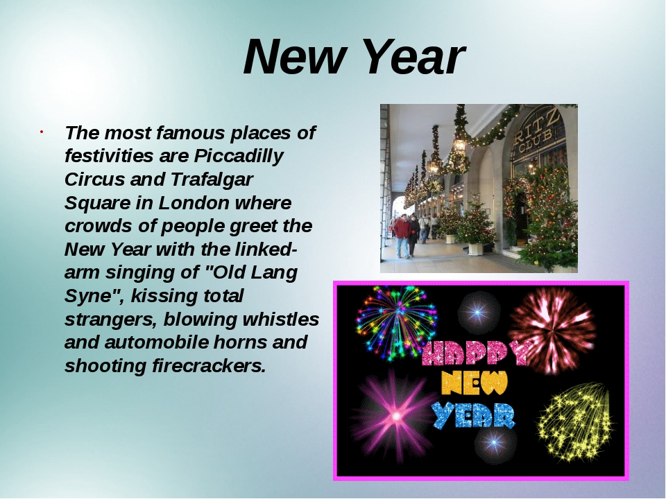 New Year The most famous places of festivities are Piccadilly Circus and Tra...