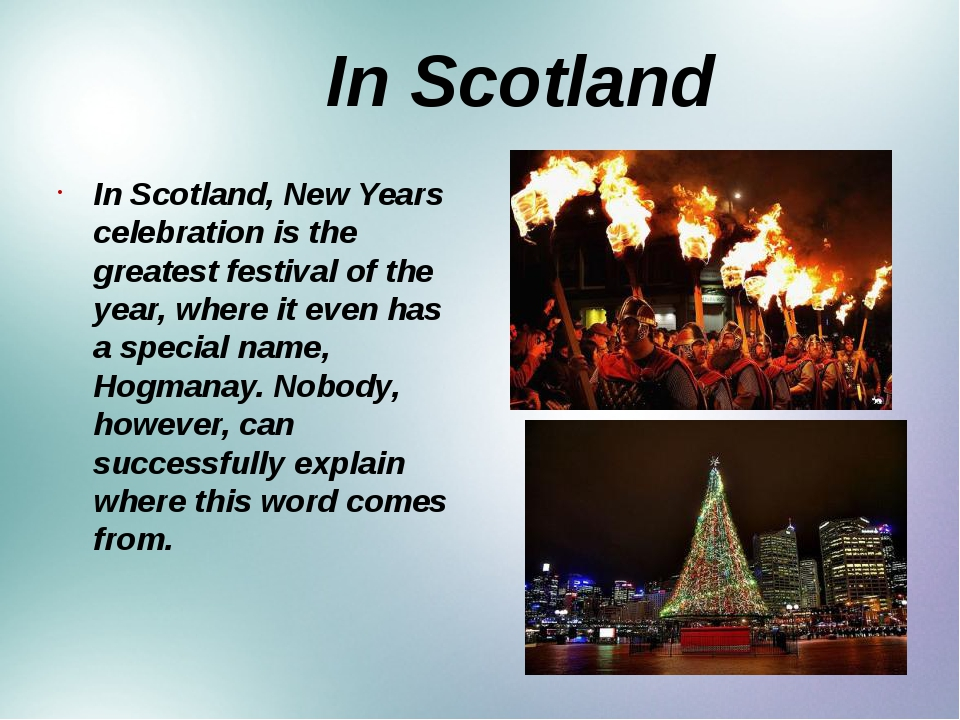 In Scotland In Scotland, New Years celebration is the greatest festival of t...