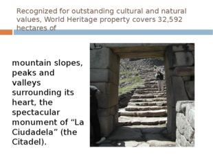 Recognized for outstanding cultural and natural values, World Heritage proper