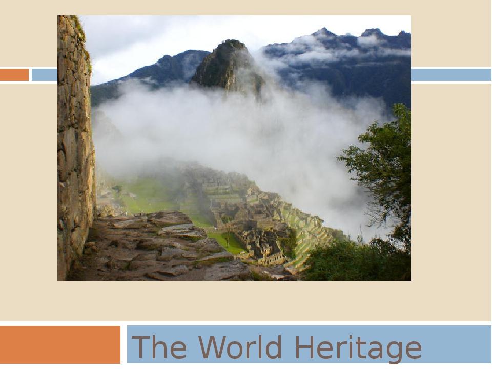 Machu Picchu The World Heritage Site
