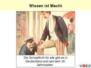 Die Schulpflicht für alle gibt es in Deutschland erst seit dem 19. Jahrhunde