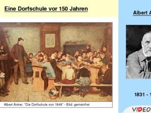 """Eine Dorfschule vor 150 Jahren Albert Anker 1831 - 1910 Albert Anker, """"Die"""