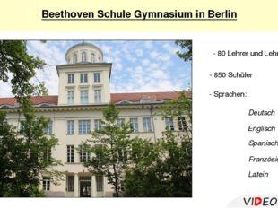 Beethoven Schule Gymnasium in Berlin - 80 Lehrer und Lehrerinnen - 850 Schül